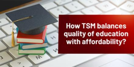 How TSM balances quality of education with affordablity?