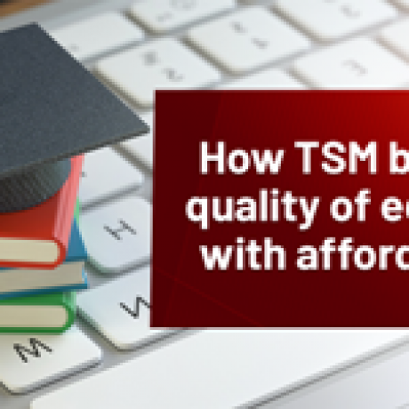How TSM balances quality of education with affordablity?