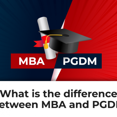 MBA or PGDM: What is the difference between MBA and PGDM